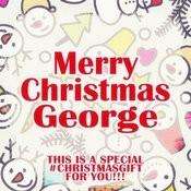 Merry Christmas George - A Special #christmasgift For You Songs