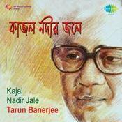 Kajal Nadir Jale - Tarun Banerjee Songs