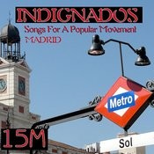 The 15-M Movement's. Songs For A Popular Movement. Puerta Del Sol, Madrid, Spain Songs