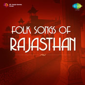 Popular Folk Songs From Rajasthan Vol 1 Songs