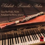 Franz Schubert - Carl Reinecke - Carl Maria Von Weber: Works For Flute And Piano On Period Instruments Songs