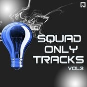 Squad Only Tracks Vol. 3 - EP Songs