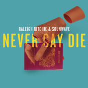 Never Say Die (Prod. By Sounwave) Song