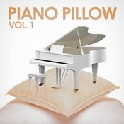 Piano On A Pillow, Vol. 1 (Pure Relaxing Smooth Piano Music For Sleeping, Studying, Working, Driving, Meditating Etc.) Songs