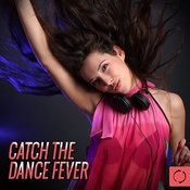 Catch The Dance Fever Songs