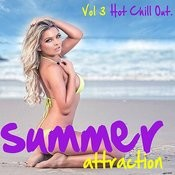Summer Attraction - Hot Chill Out, Vol. 3 Songs