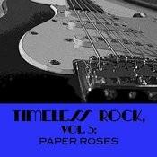 Timeless Rock, Vol. 5: Paper Roses Songs