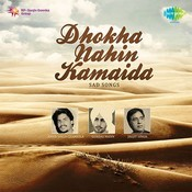 Dhokha Nahin Kamaida - Sad Song Songs