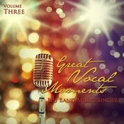 Big Band Music Singers: Great Vocal Moments, Vol. 3 Songs