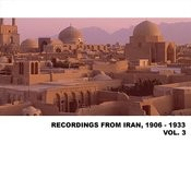 Recordings From Iran, 1906 - 1933, Vol. 3 Songs
