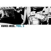 Euro Jazz, Vol. 3 Songs