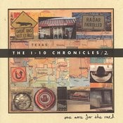The I-10 Chronicles/2: One More For The Road Songs