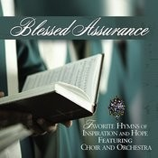 Blessed Assurance: Favorite Hymns Of Inspiration and Hope featuring Choir and Orchestra Songs