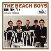 Fun, Fun, Fun (Karaoke Version) Songs