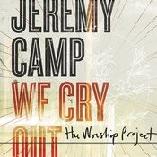 We Cry Out:  The Worship Project Songs
