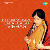 Kishori Amonkar - Lalat And Lalat Vibhas Songs