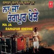 Na Ja Rangpur Kherhe Songs