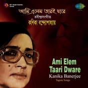 Kanika Banerjee - Ami Elem Taari Dware Songs