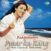 Rageshwari - Pyaar Ka Rang Songs
