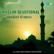 Muslim Devotional By Sikandar Ali Mirza Songs