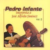 Pedro Infante interpreta a José Alfredo Jiménez Vol. 2 Songs