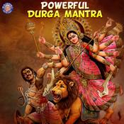 Powerful Durga Mantra Songs Download: Powerful Durga Mantra MP3