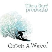 Ultra-Surf Presents: Catch A Wave Songs