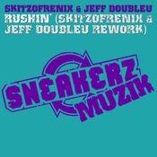 Rushin' (Skitzofrenix & Jeff Doubleu Rework) Songs