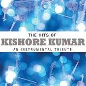 The Hits Of Kishore Kumar - An Instrumental Tribute Songs