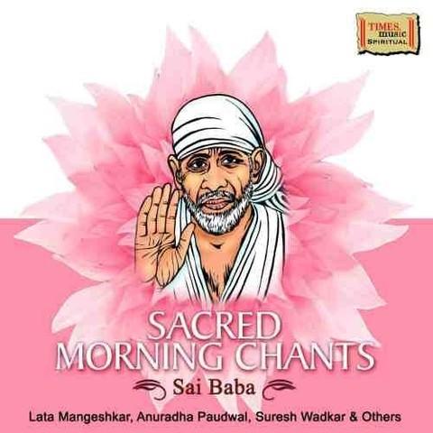 Sacred Morning Chants - Sai Baba Songs Download: Sacred