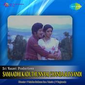 Samaadhi Kaduthunnam Chandaalivvandi Songs