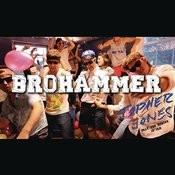 Brohammer Songs