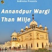 Annandpur Wargi Than Milje Songs