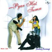 Pyar Hai Tumse... Songs