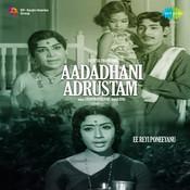 Aadadhani Adrustam Songs