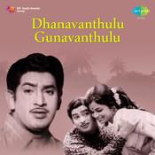 Dhanavanthulu Gunavanthulu Songs