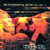 The Quintessential One Bad Pig, Vol.1 Songs