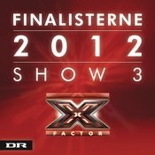 X Factor Finalisterne 2012 Show 3 Songs
