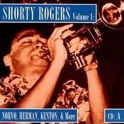 Shorty Rogers, Vol.1: Norvo, Herman, Kenton, & More Songs