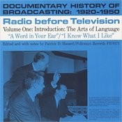 Documentary History Of Broadcasting: 1920-1950: Radio Before Television Songs