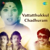Vattatthukkul Chadhuram Songs