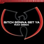 Bitch Gonna Get Ya' - Single Songs