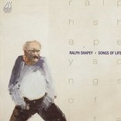 Ralph Shapey: Songs of Life Songs