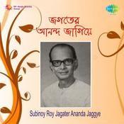 Subinoy Roy - Jagater Ananda Jaggye Songs