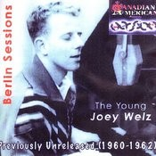 The Young Joey Welz - Berlin Sessions: Previously Unreleased (1960 - 1962) Songs