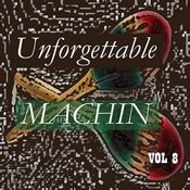 Unforgettable Machin Vol 8 Songs