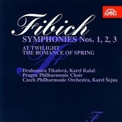 Fibich: Symphonies Nos. 1-3, At Twilight, The Romance Of Spring Songs