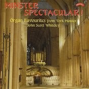 Minster Spectacular! Organ Favourites From York Minster Songs