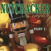 Nutcracker, Complete Part 1 Songs