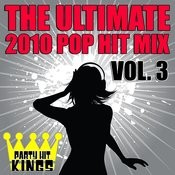 The Ultimate 2010 Pop Hit Mix Vol. 3 Songs